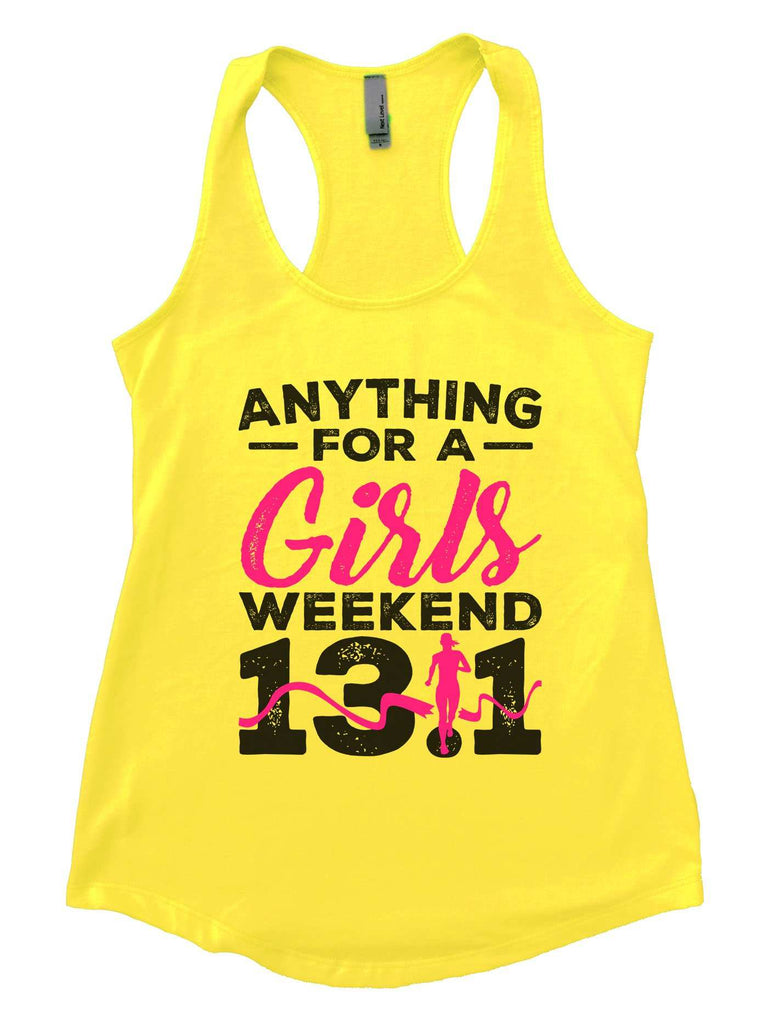 Anything For A Girls Weekend 13.1 Womens Workout Tank Top Funny Shirt Small / Yellow