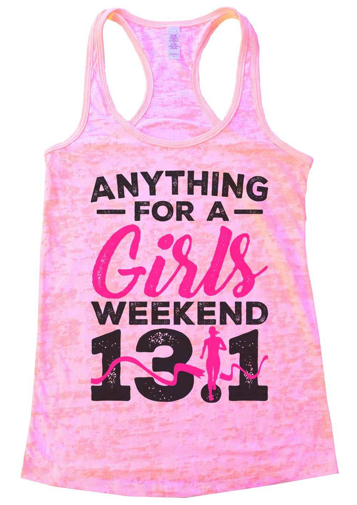 Anything For A Girls Weekend 13.1 Womens Burnout Tank Top By Funny Threadz Funny Shirt Small / Light Pink