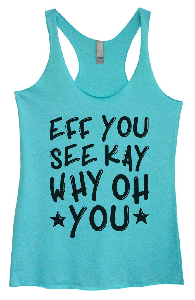 Womens Tri-Blend Tank Top - Eff You See Kay Why Oh You Funny Shirt Small / Vintage Blue