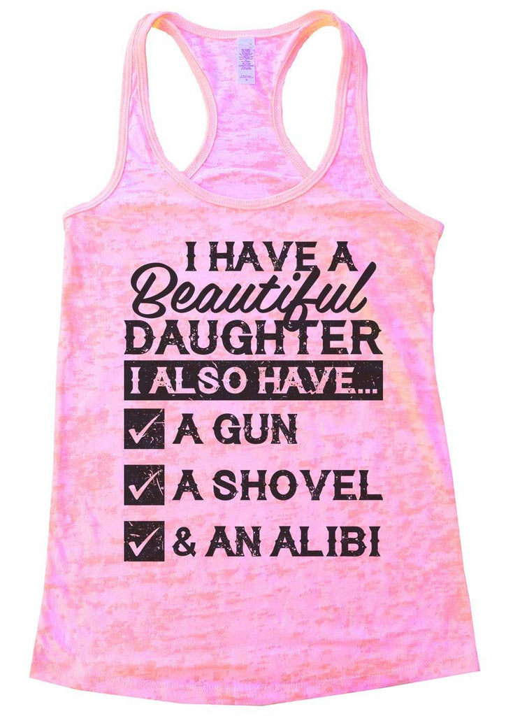 I Have A Beautiful Daughter Womens Burnout Tank Top By Funny Threadz Funny Shirt Small / Light Pink