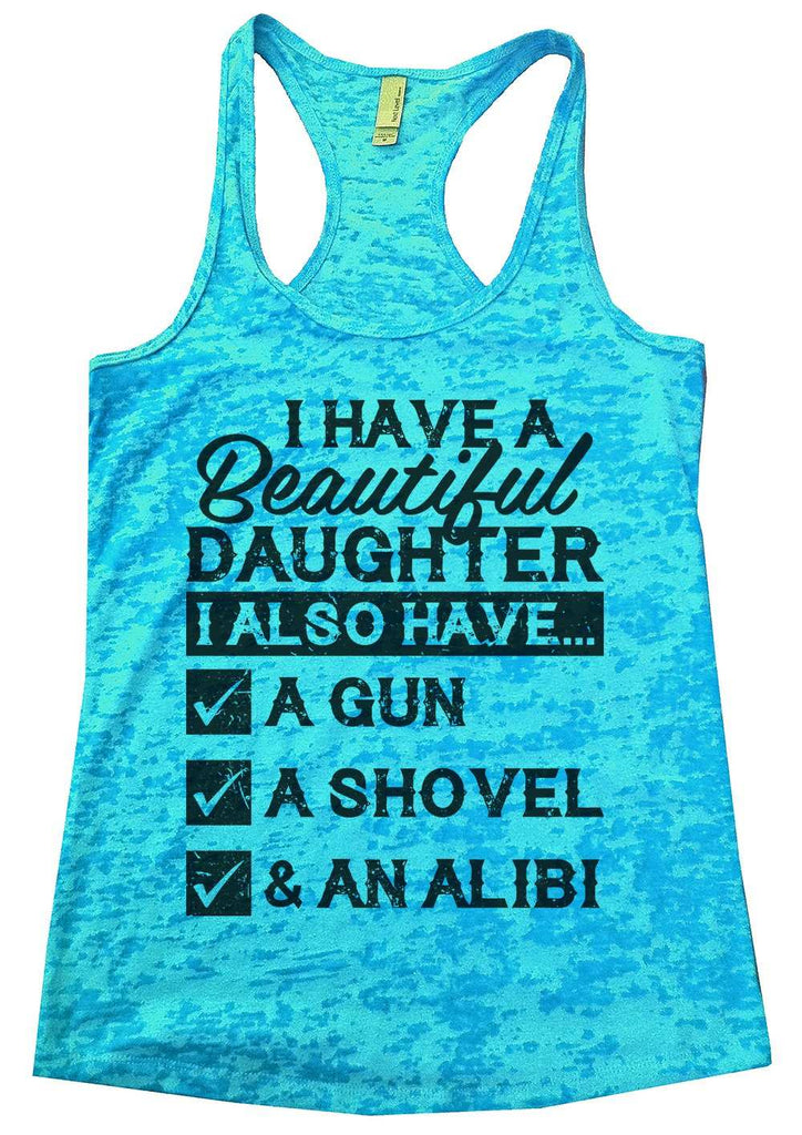 I Have A Beautiful Daughter Womens Burnout Tank Top By Funny Threadz Funny Shirt Small / Tahiti Blue