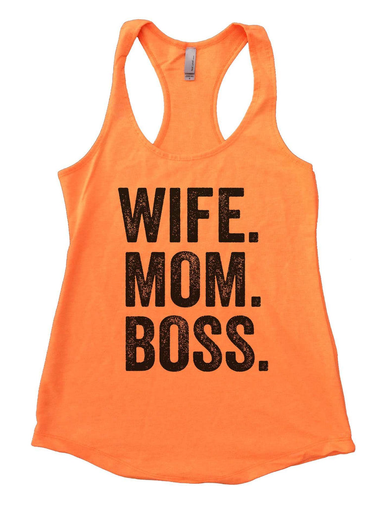 Wife. Mom. Boss. Womens Workout Tank Top Funny Shirt Small / Neon Orange