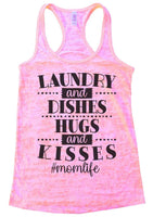 Laundry And Dishes Hugs And Kisses #Momlife Womens Burnout Tank Top By Funny Threadz Funny Shirt Small / Light Pink