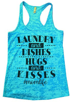 Laundry And Dishes Hugs And Kisses #Momlife Womens Burnout Tank Top By Funny Threadz Funny Shirt Small / Tahiti Blue