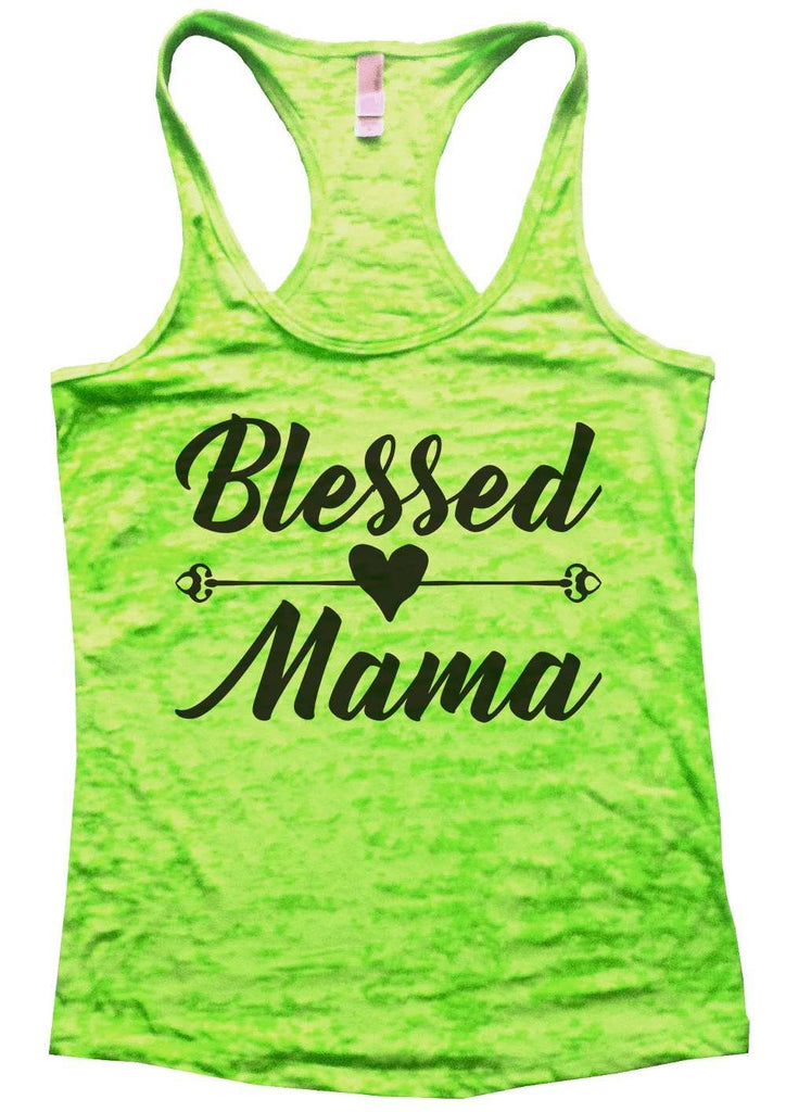 Blessed Mama Womens Burnout Tank Top By Funny Threadz Funny Shirt Small / Neon Green