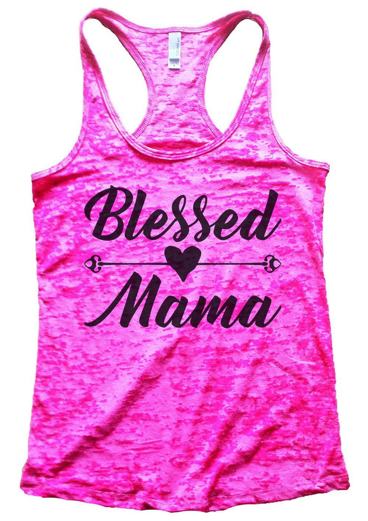 Blessed Mama Womens Burnout Tank Top By Funny Threadz Funny Shirt Small / Shocking Pink