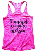 Thankful And Blessed Womens Burnout Tank Top By Funny Threadz Funny Shirt Small / Shocking Pink