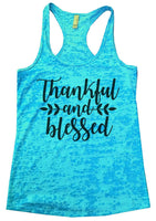 Thankful And Blessed Womens Burnout Tank Top By Funny Threadz Funny Shirt Small / Tahiti Blue