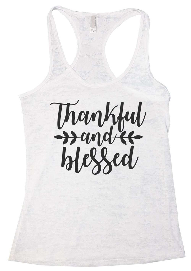 Thankful And Blessed Womens Burnout Tank Top By Funny Threadz Funny Shirt Small / White