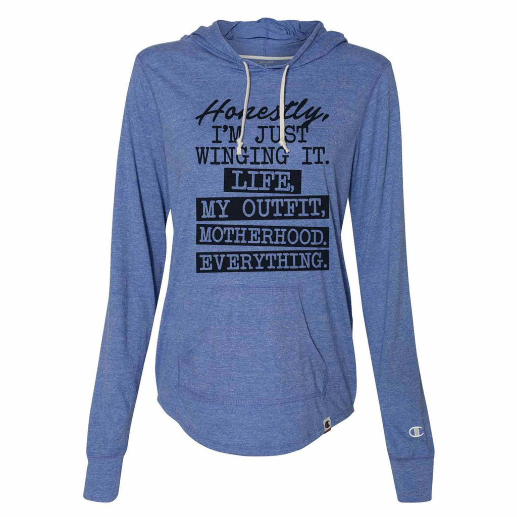Honestly, I'm Just Winging It. Life, My Outfit, Motherhood. Everything. - Womens Champion Brand Hoodie - Hooded Sweatshirt Funny Shirt Small / Blue