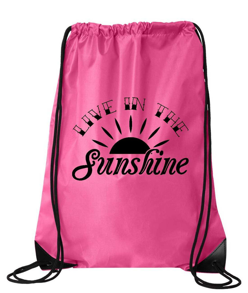 "Drawstring Gym Bag  ""Live in the Sunshine""  Funny Workout Squatting Gift Funny Shirt Pink Nylon Bag 14"" x 18"""
