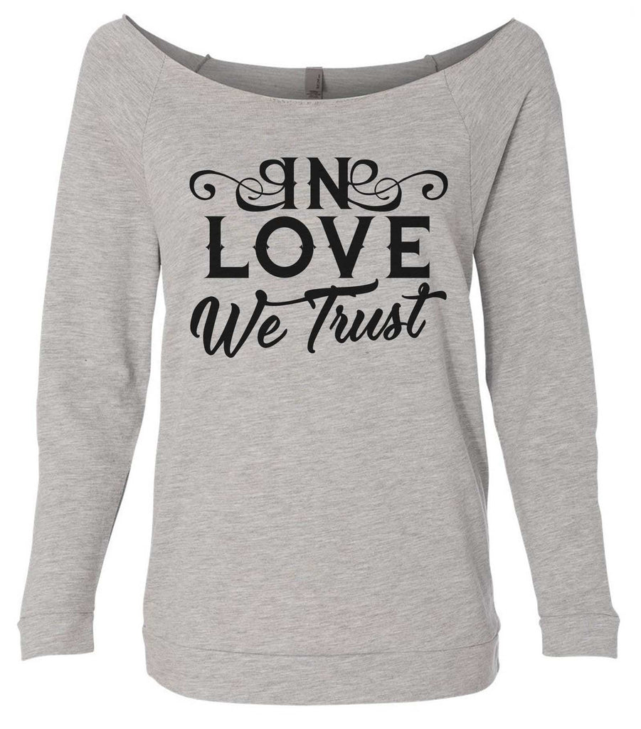 In Love We Trust 3/4 Sleeve Raw Edge French Terry Cut - Dolman Style Very Trendy Funny Shirt Small / Grey