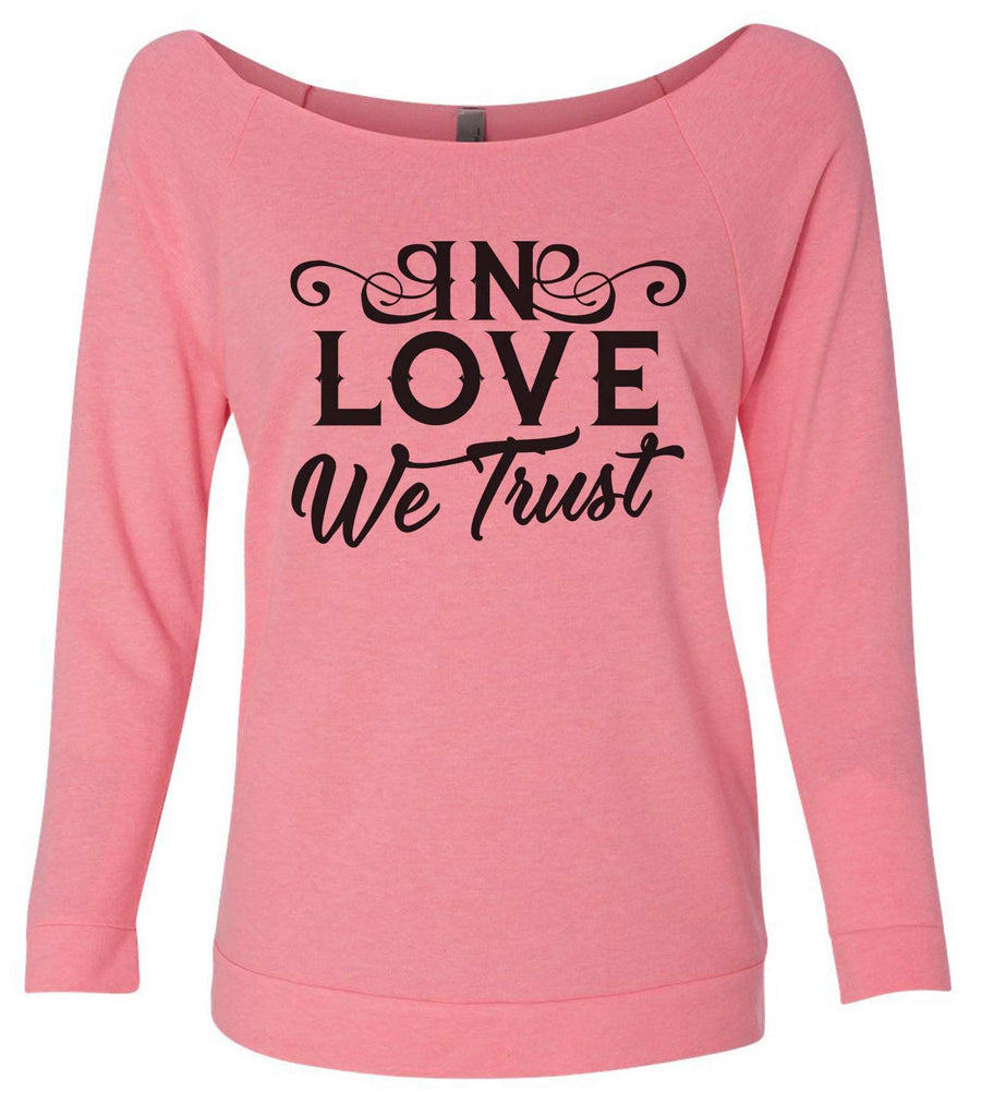 In Love We Trust 3/4 Sleeve Raw Edge French Terry Cut - Dolman Style Very Trendy