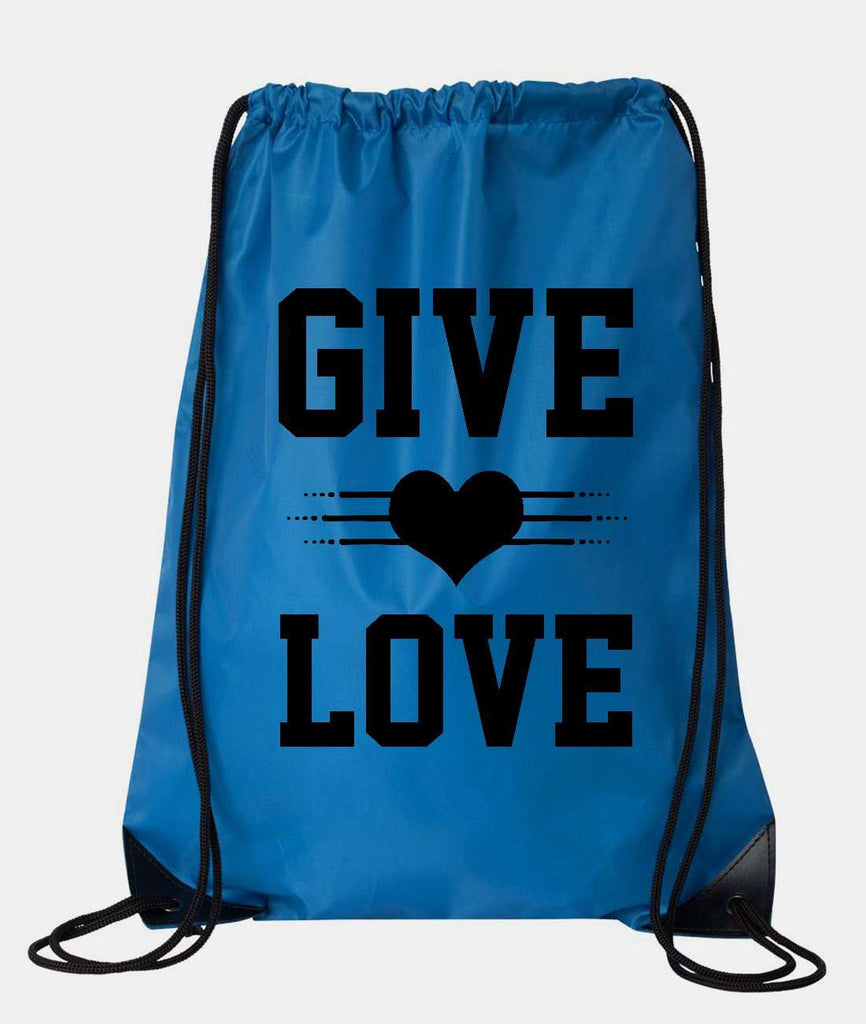 "Drawstring Gym Bag  ""Give Love""  Funny Workout Squatting Gift Funny Shirt Blue Nylon Bag 14"" x 18"""