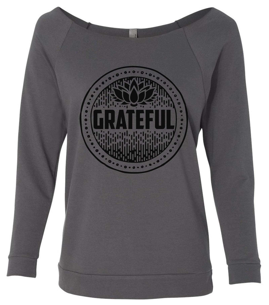Grateful 3/4 Sleeve Raw Edge French Terry Cut - Dolman Style Very Trendy Funny Shirt Small / Charcoal Dark Gray
