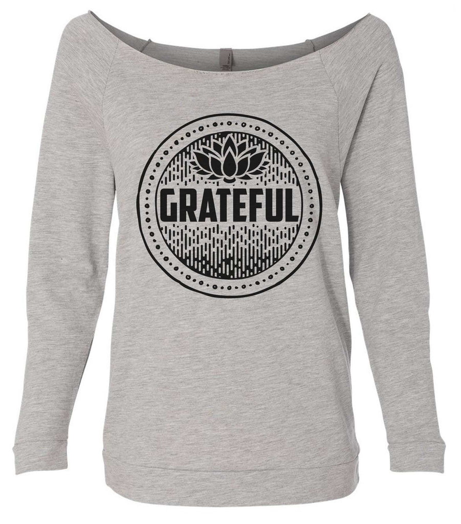 Grateful 3/4 Sleeve Raw Edge French Terry Cut - Dolman Style Very Trendy Funny Shirt Small / Grey
