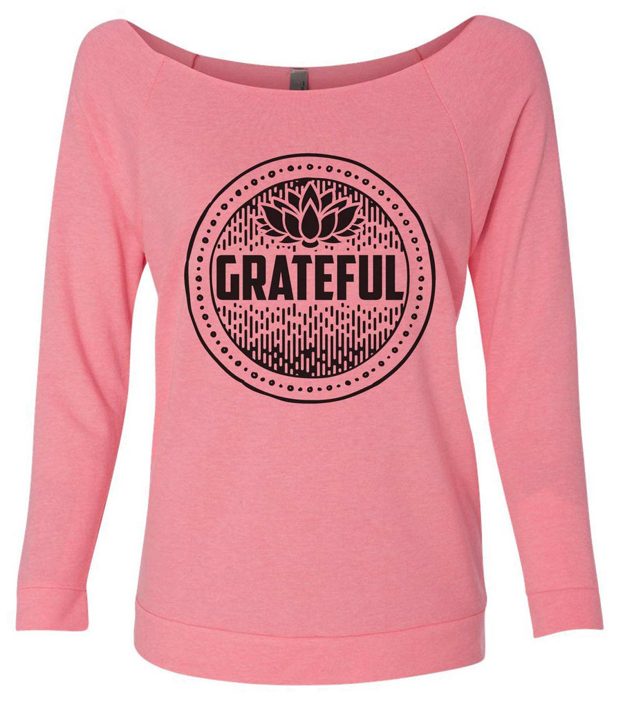 Grateful 3/4 Sleeve Raw Edge French Terry Cut - Dolman Style Very Trendy Funny Shirt Small / Pink