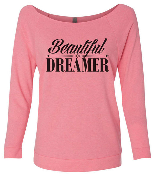 Beautiful Dreamer 3/4 Sleeve Raw Edge French Terry Cut - Dolman Style Very Trendy Funny Shirt Small / Pink
