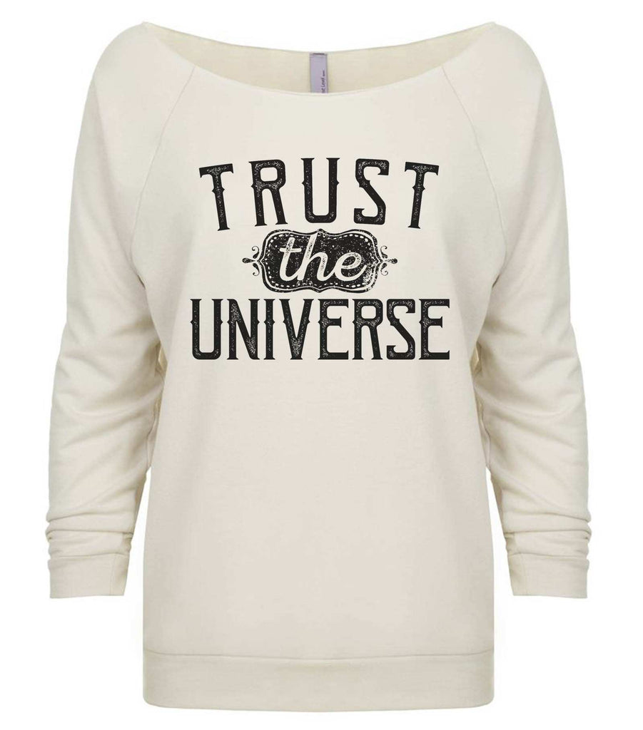 Trust The Universe 3/4 Sleeve Raw Edge French Terry Cut - Dolman Style Very Trendy Funny Shirt Small / Beige