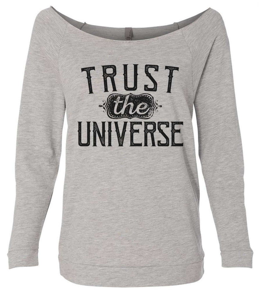 Trust The Universe 3/4 Sleeve Raw Edge French Terry Cut - Dolman Style Very Trendy Funny Shirt Small / Grey