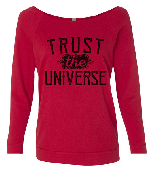 Trust The Universe 3/4 Sleeve Raw Edge French Terry Cut - Dolman Style Very Trendy Funny Shirt Small / Red