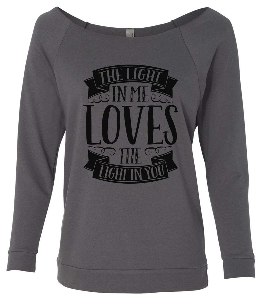 The Light In Me Loves The Light In You 3/4 Sleeve Raw Edge French Terry Cut - Dolman Style Very Trendy Funny Shirt Small / Charcoal Dark Gray