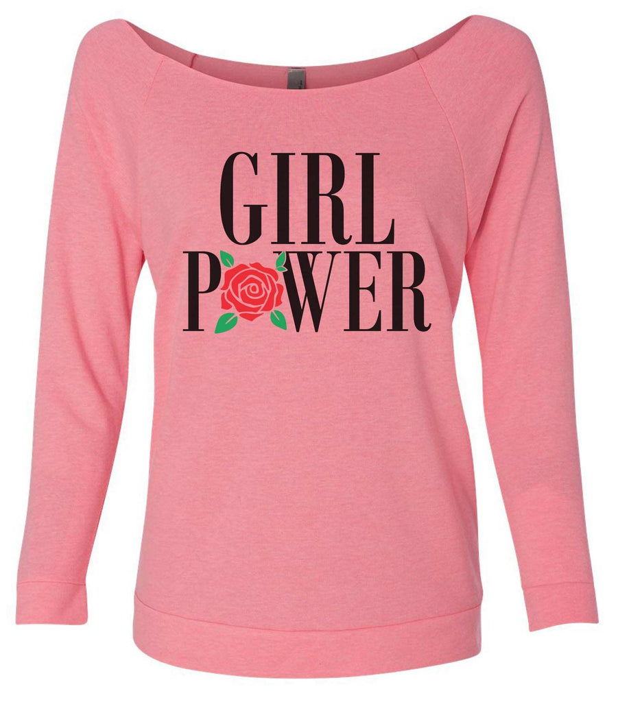 Girl Power 3/4 Sleeve Raw Edge French Terry Cut - Dolman Style Very Trendy Funny Shirt Small / Pink