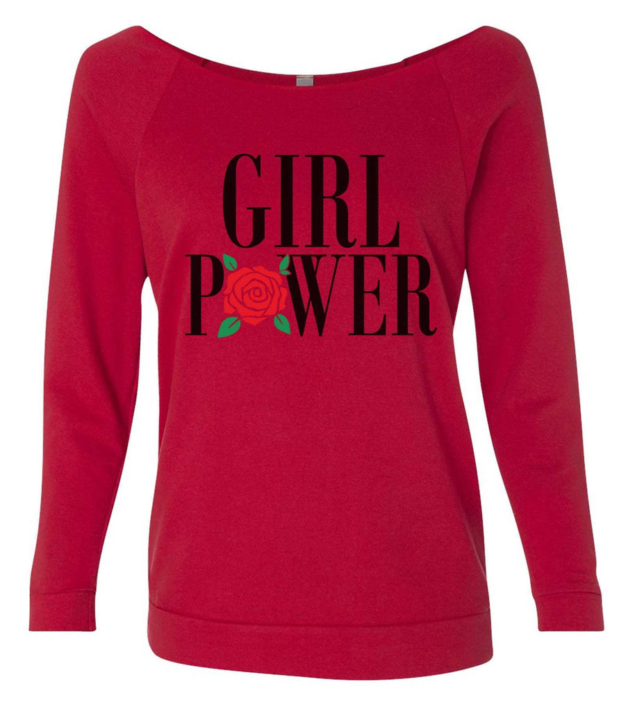 Girl Power 3/4 Sleeve Raw Edge French Terry Cut - Dolman Style Very Trendy Funny Shirt Small / Red