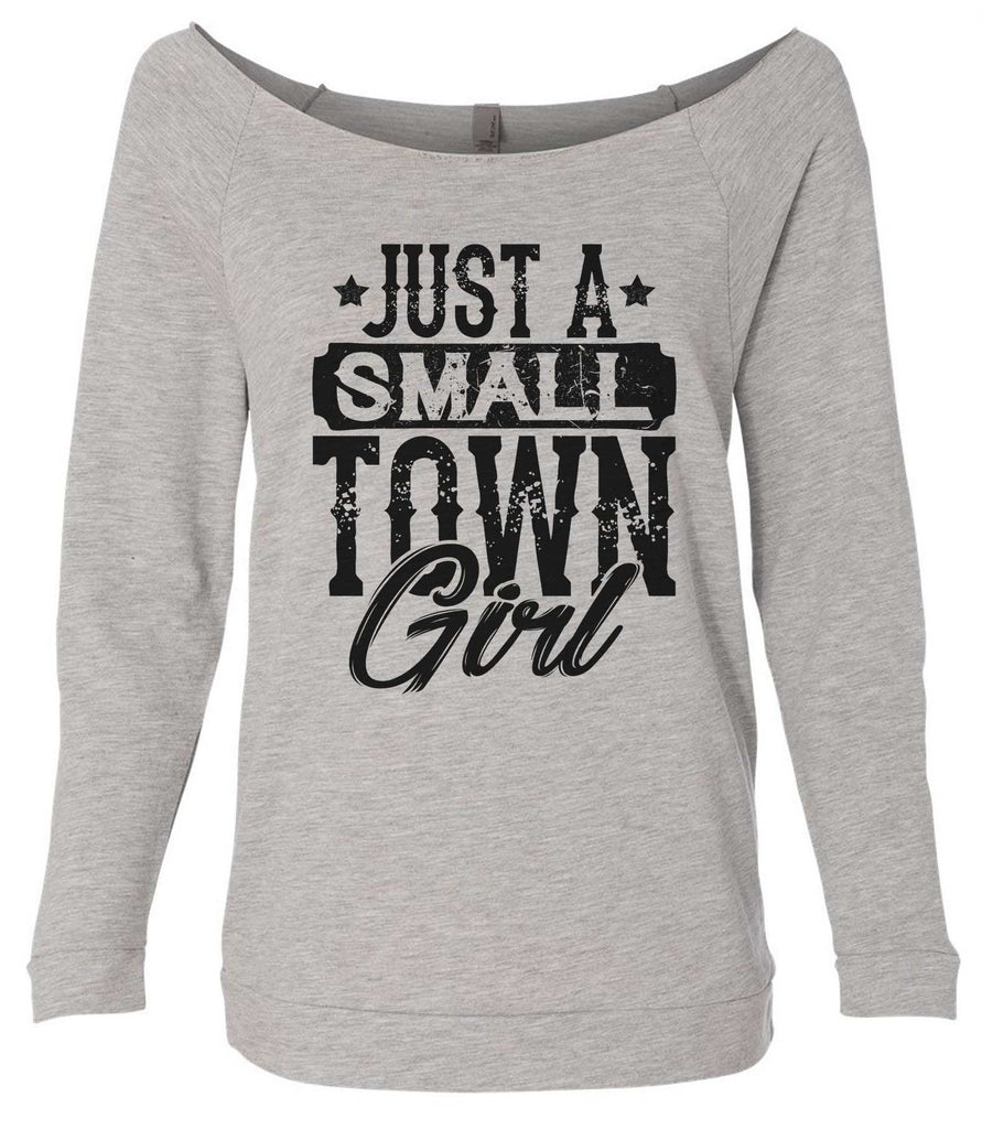 Just A Small Town Girl 3/4 Sleeve Raw Edge French Terry Cut - Dolman Style Very Trendy Funny Shirt Small / Grey