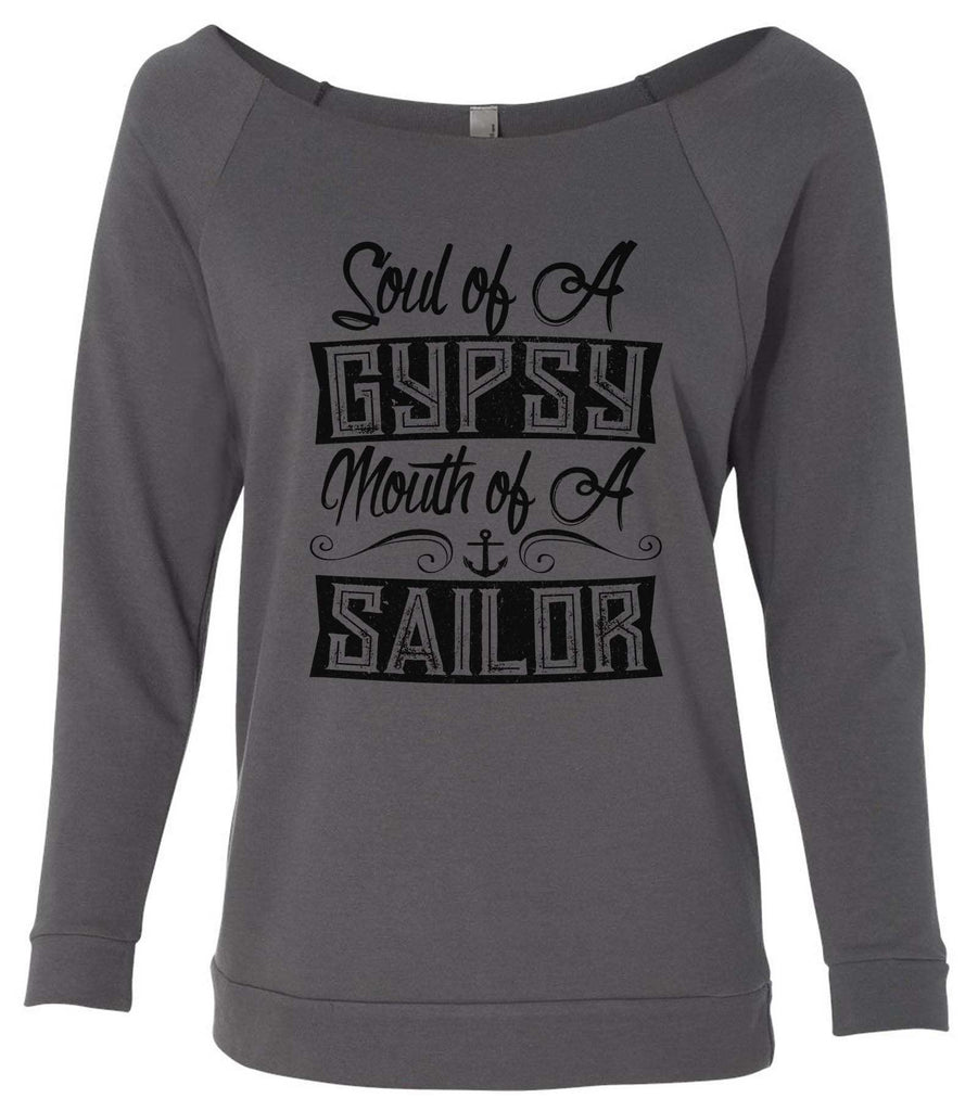 Soul Of A Gypsy Mouth Of A Sailor 3/4 Sleeve Raw Edge French Terry Cut - Dolman Style Very Trendy Funny Shirt Small / Charcoal Dark Gray