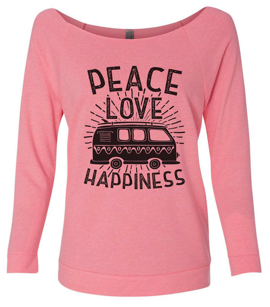 Peace Love Happiness 3/4 Sleeve Raw Edge French Terry Cut - Dolman Style Very Trendy Funny Shirt Small / Pink