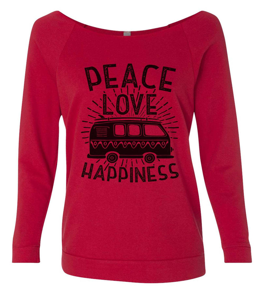 Peace Love Happiness 3/4 Sleeve Raw Edge French Terry Cut - Dolman Style Very Trendy Funny Shirt Small / Red