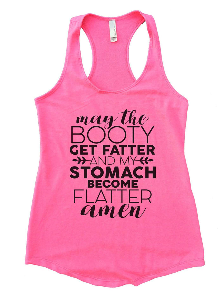 May The Booty Get Fatter And The Stomach Get Flatter Amen Womens Workout Tank Top Funny Shirt Small / Heather Pink