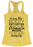 May The Booty Get Fatter And The Stomach Get Flatter Amen Womens Burnout Tank Top By Funny Threadz Funny Shirt Small / Yellow