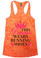 This Princess Wears Running Shoes Womens Burnout Tank Top By Funny Threadz Funny Shirt Small / Neon Orange