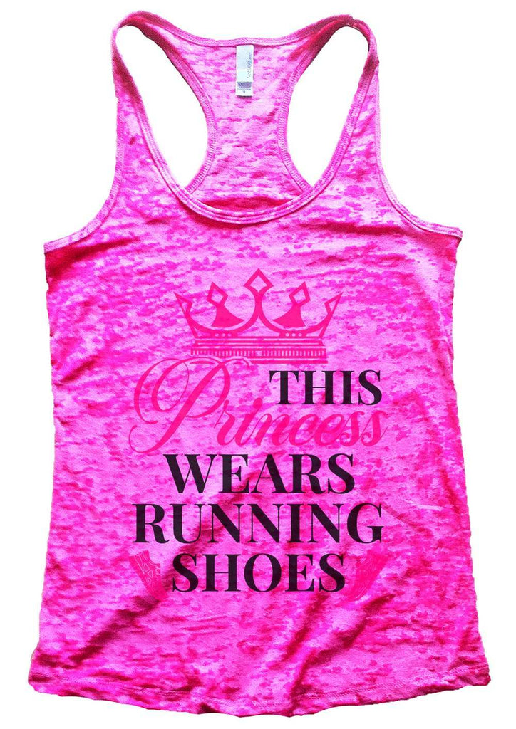 This Princess Wears Running Shoes Womens Burnout Tank Top By Funny Threadz Funny Shirt Small / Shocking Pink