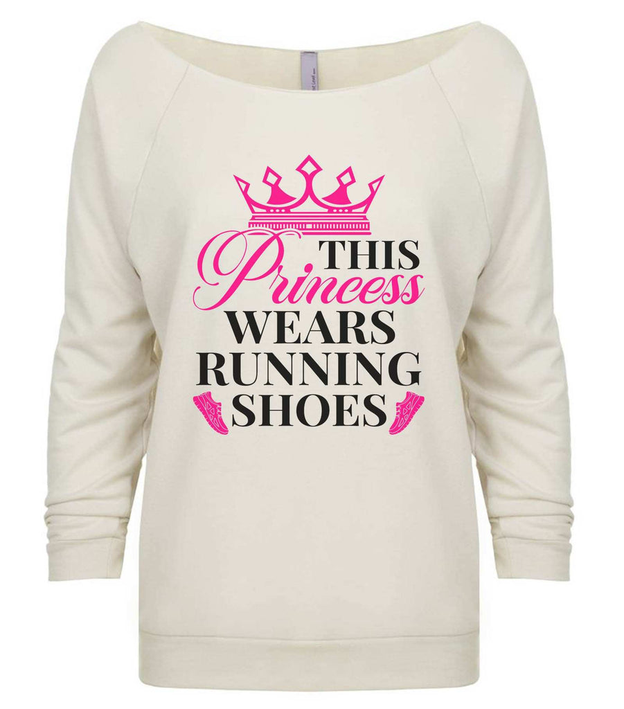 This Princess Wears Running Shoes 3/4 Sleeve Raw Edge French Terry Cut - Dolman Style Very Trendy Funny Shirt Small / Beige