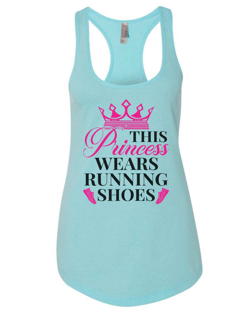 This Princess Wears Running Shoes Womens Workout Tank Top Funny Shirt Small / Cancun Blue