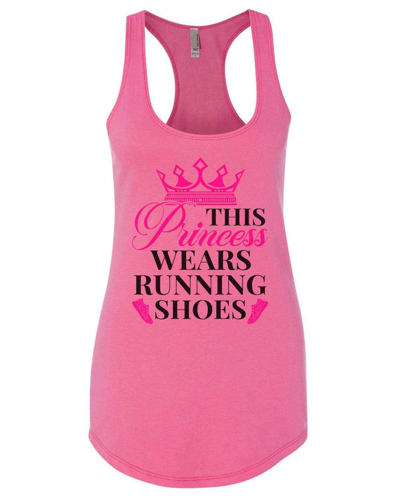 This Princess Wears Running Shoes Womens Workout Tank Top Funny Shirt Small / Hot Pink
