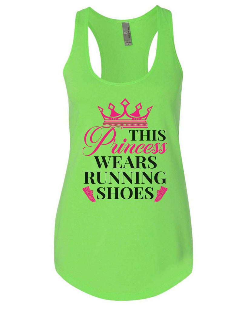 This Princess Wears Running Shoes Womens Workout Tank Top Funny Shirt Small / Neon Green