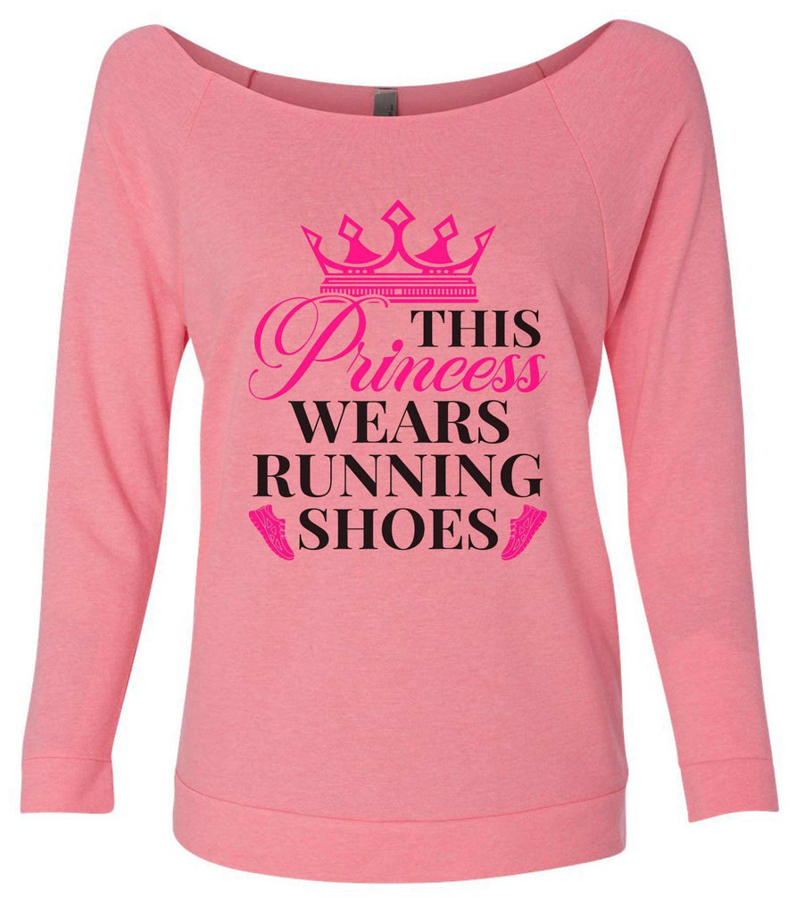 This Princess Wears Running Shoes 3/4 Sleeve Raw Edge French Terry Cut - Dolman Style Very Trendy Funny Shirt Small / Pink