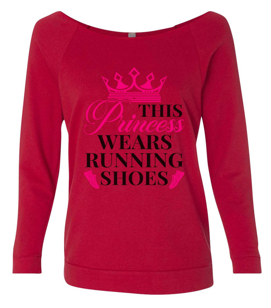 This Princess Wears Running Shoes 3/4 Sleeve Raw Edge French Terry Cut - Dolman Style Very Trendy Funny Shirt Small / Red