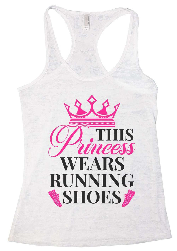 This Princess Wears Running Shoes Womens Burnout Tank Top By Funny Threadz Funny Shirt Small / White