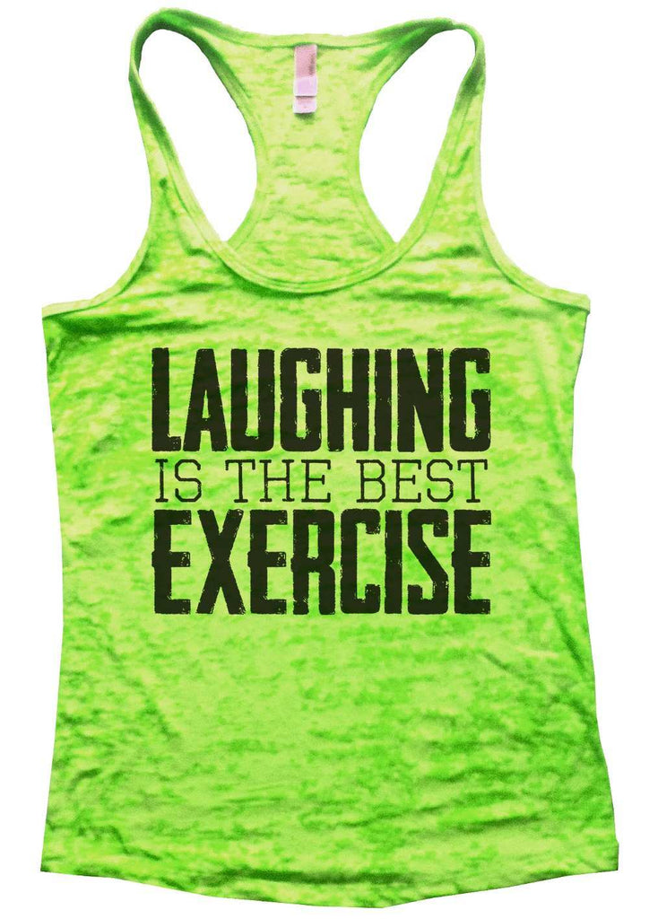 Laughing Is The Best Exercise Womens Burnout Tank Top By Funny Threadz Funny Shirt Small / Neon Green