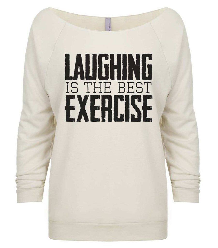 Laughing Is The Best Exercise 3/4 Sleeve Raw Edge French Terry Cut - Dolman Style Very Trendy Funny Shirt Small / Beige