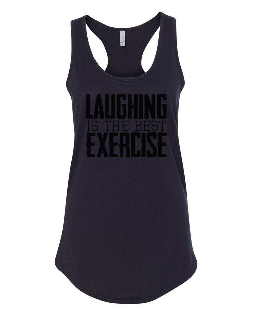 Womens Laughing Is The Best Exercise Grapahic Design Fitted Tank Top Funny Shirt Small / Black