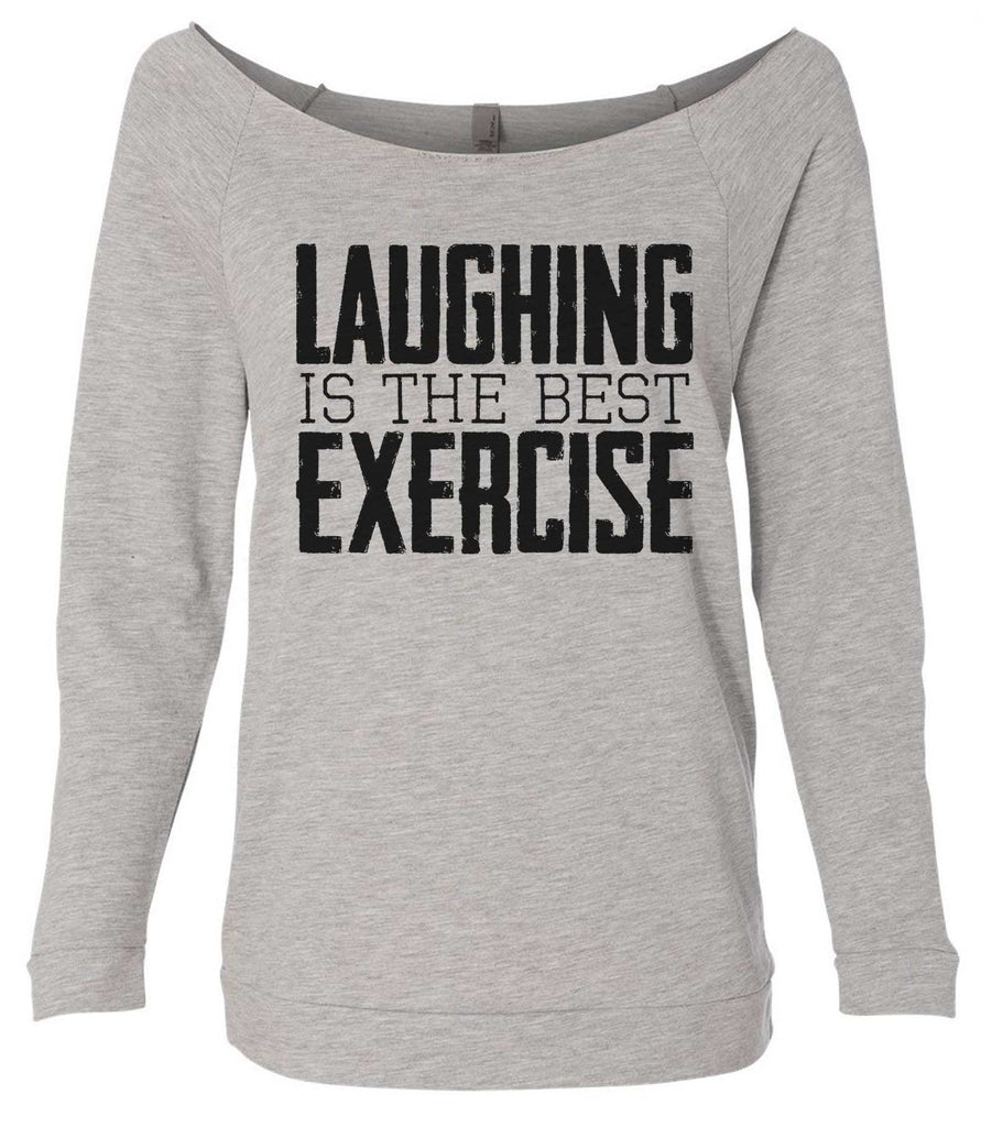 Laughing Is The Best Exercise 3/4 Sleeve Raw Edge French Terry Cut - Dolman Style Very Trendy Funny Shirt Small / Grey