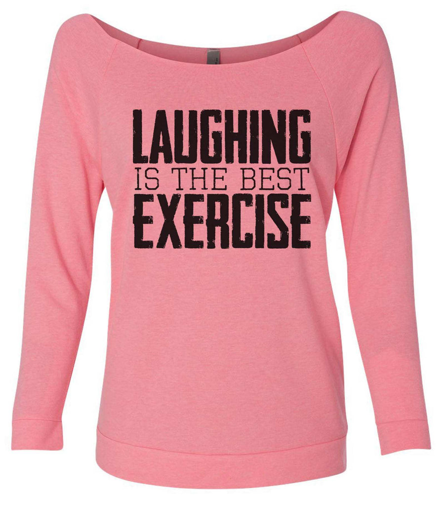 Laughing Is The Best Exercise 3/4 Sleeve Raw Edge French Terry Cut - Dolman Style Very Trendy Funny Shirt Small / Pink