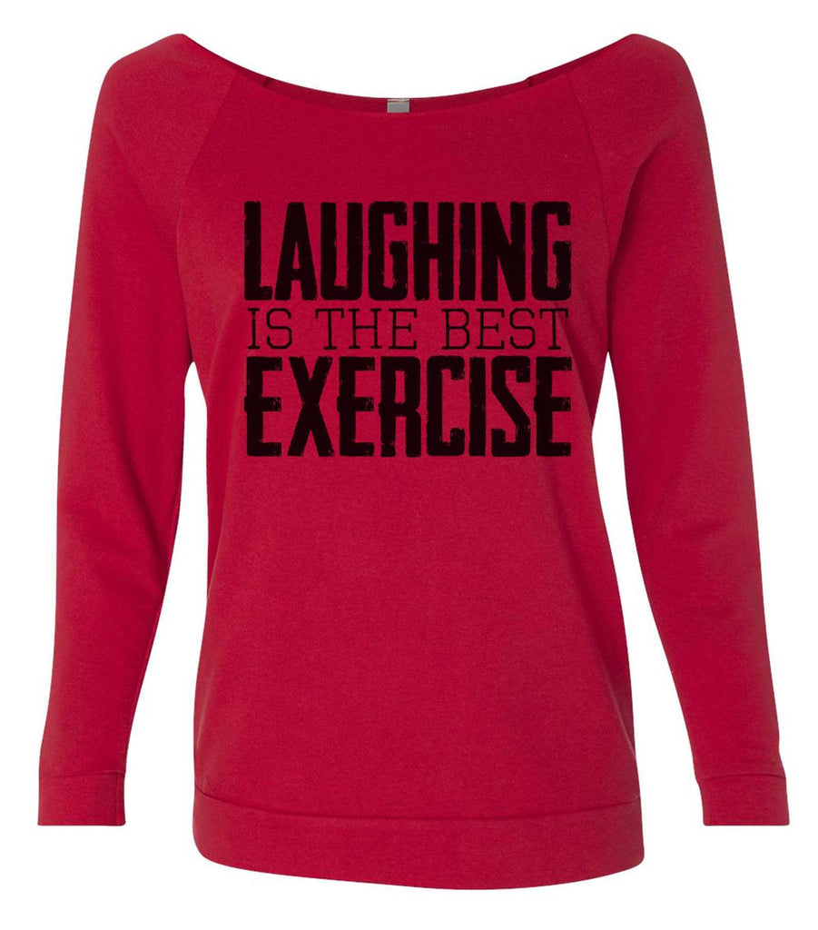 Laughing Is The Best Exercise 3/4 Sleeve Raw Edge French Terry Cut - Dolman Style Very Trendy Funny Shirt Small / Red