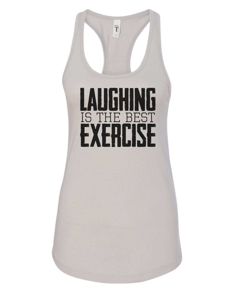 Womens Laughing Is The Best Exercise Grapahic Design Fitted Tank Top Funny Shirt Small / Silver